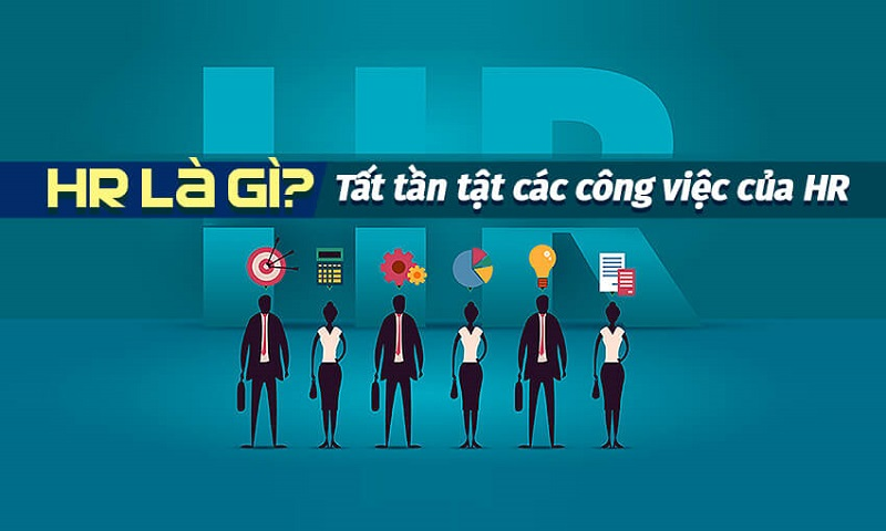 [Khái niệm] HR là gì? Tất tần tật các vị trí ''hot'' trong ngành HR – 2021