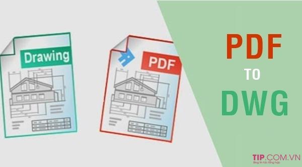 #2021 Cách chuyển file PDF sang Autocad Miễn phí đơn giản nhất