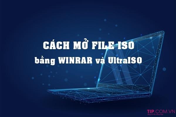 #2021 Cách mở file ISO, giải nén file .ISO với winrar, UltraISO đơn giản nhất