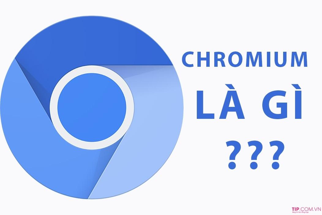 #2021 Chromium là gì? Cách xóa, gỡ cài đặt Chromium đơn giản và nhanh nhất