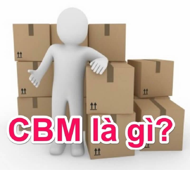 [Khái niệm] CBM là gì? Tính CBM như nào là chuẩn xác nhất? – 2021