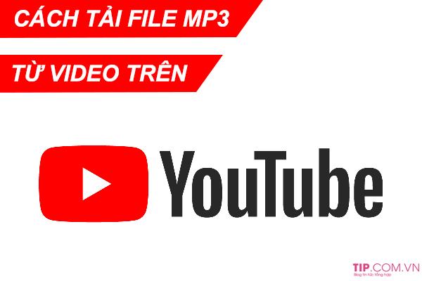 #2021 Cách tải nhạc MP3 từ video Youtube – Tách nhạc MP3 từ Video Youtube