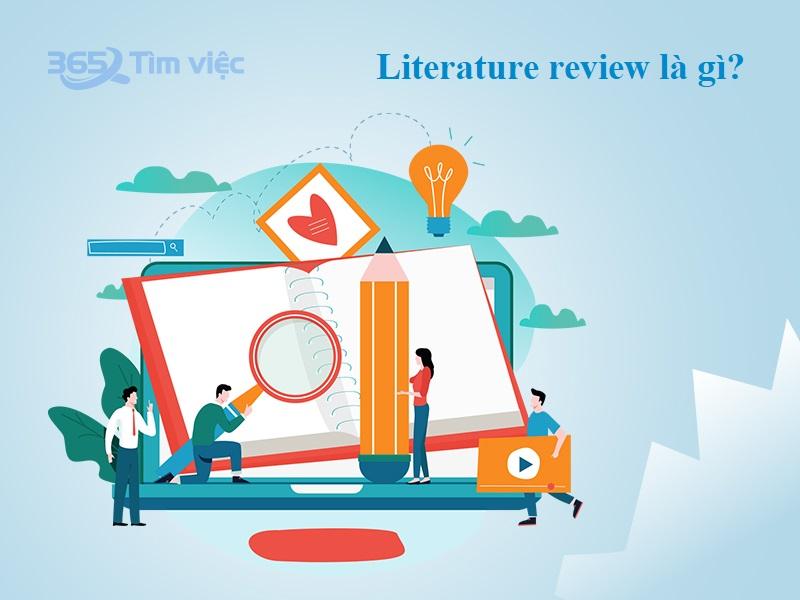 [Khái niệm] Literature review là gì? Giải đáp thắc mắc 2021