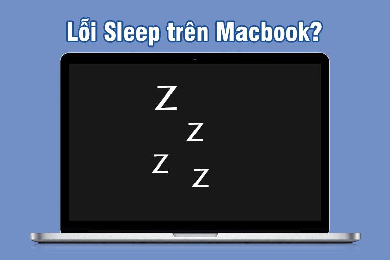 #2021 Lỗi sleep trên Macbook và cách khắc phục – Maclife