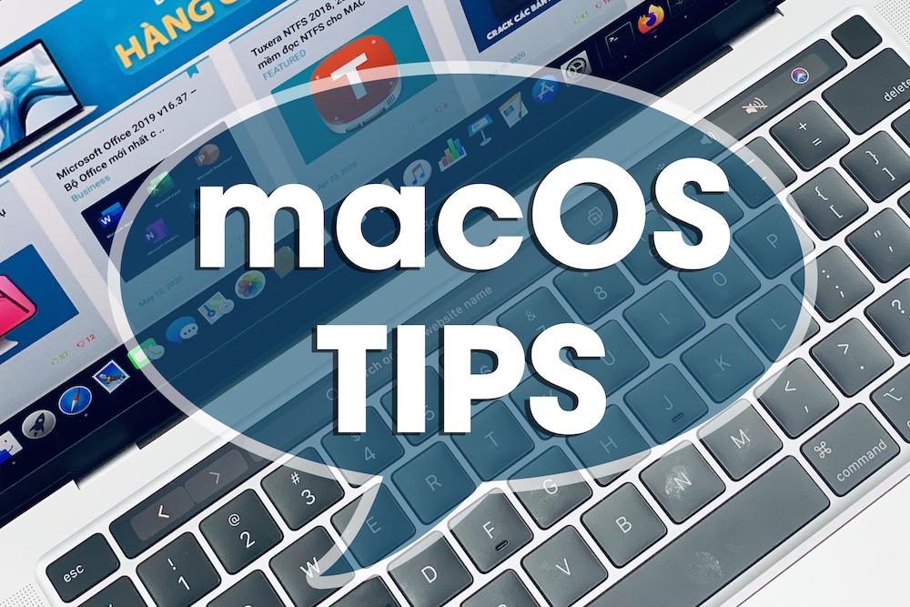 #2021 Một số thủ thuật, kinh nghiệm hữu ích trên macOS có thể bạn chưa biết – Maclife