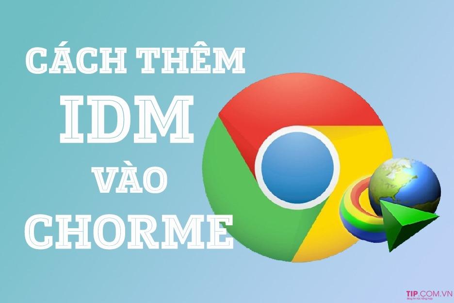 #2021 Cách thêm IDM vào Chrome, cài tích hợp IDM vào Chrome đơn giản nhất