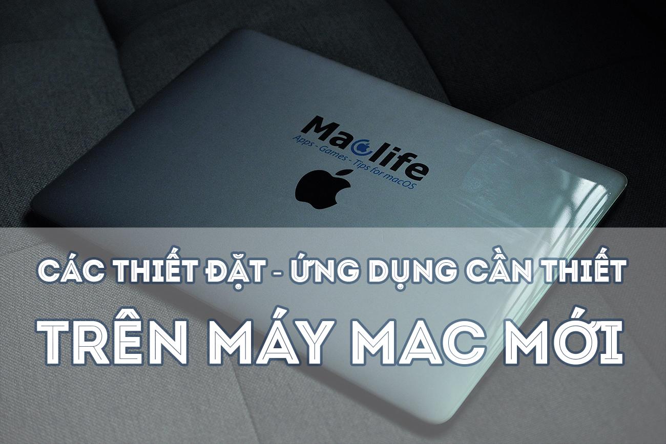 #2021 Các thiết đặt, ứng dụng cần thiết sau khi cài lại hoặc mua máy Mac mới [Update 2020] – Maclife