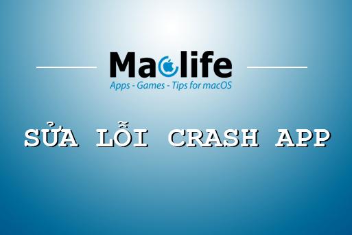 #2021 Hướng dẫn sửa lỗi Crash một số ứng dụng trên Mac – MacLife