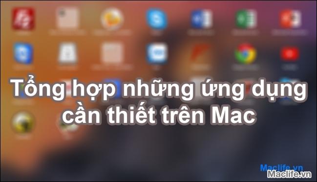 #2021 Tổng hợp những ứng dụng cần thiết cho người mới sử dụng Mac – MacLife